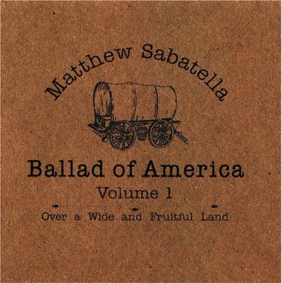 Matthew Sabatella Vol. 1 Ballad Of America