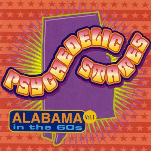 Psychedelic States Vol. 1 Alabama In The '60s Jerks Dedications Mad Lads Psychedelic States