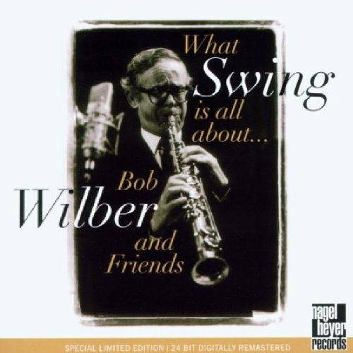 Bob Wilber What Swing Is All About...