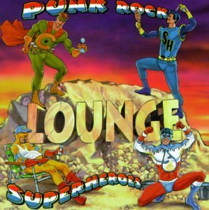 lounge-punk-rock-superheroes