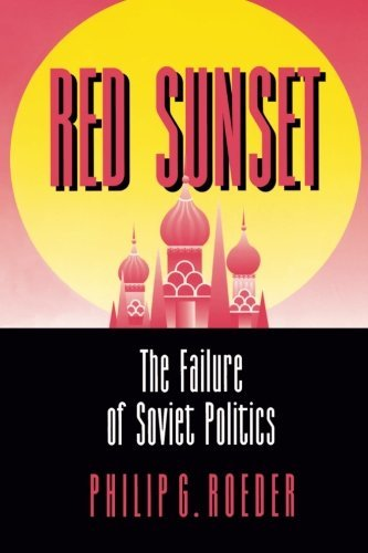 philip-g-roeder-red-sunset-the-failure-of-soviet-politics