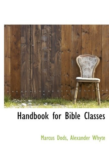 Marcus Dods Handbook For Bible Classes