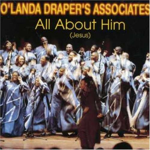 O'landa Draper & The Associates All About Him (jesus)
