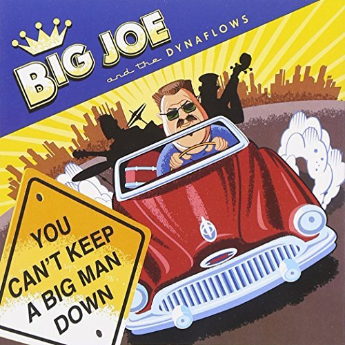 Big Joe & The Dynaflows You Can't Keep A Big Man Down