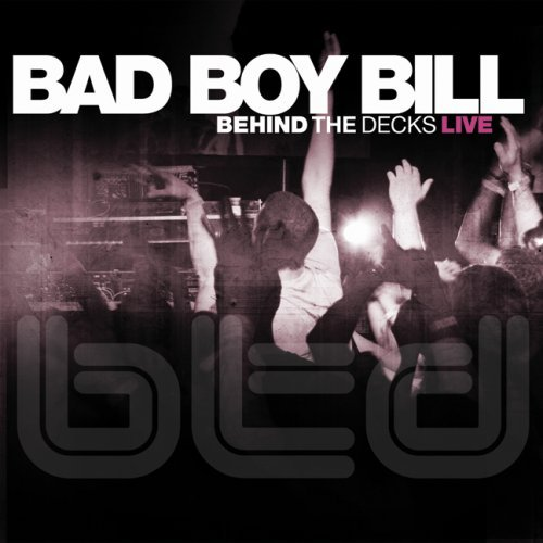 Bad Boy Bill Behind The Decks Live Explicit Version Incl. DVD