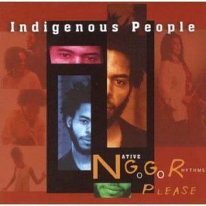 Indigenous People N.G.G.R. Please
