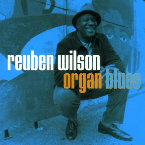 Reuben Wilson Organ Blues