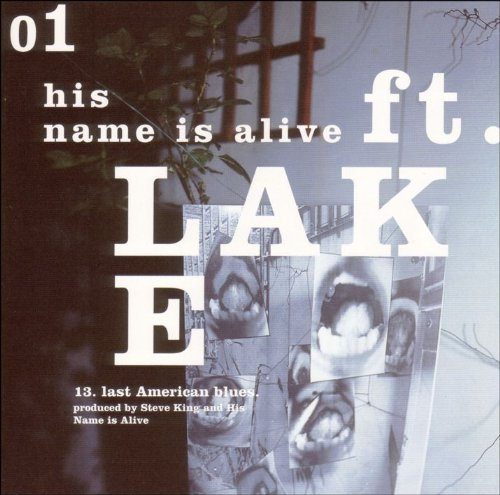 his-name-is-alive-ft-lake