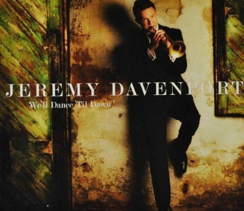 Jeremy Davenport We'll Dance 'til Dawn