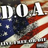 D.O.A. Live Free Or Die