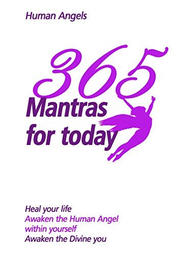 Human Angels 365 Mantras For Today
