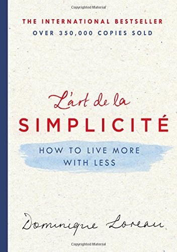 Dominique Loreau L'art De La Simplicite How To Live More With Less