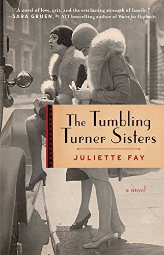 Juliette Fay The Tumbling Turner Sisters A Book Club Recommendation!