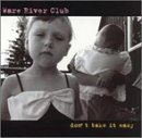 ware-river-club-dont-take-it-easy