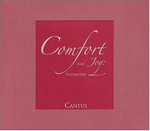Cantus Vol. 1 Comfort & Joy