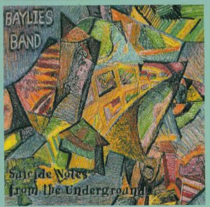 Baylies Band Suicide Notes From The Underground
