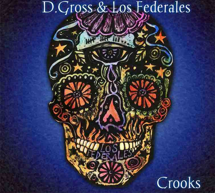 D. & Los Federales Gross Crooks Local