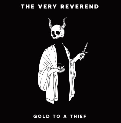the-very-reverend-gold-to-a-thief-ep-local