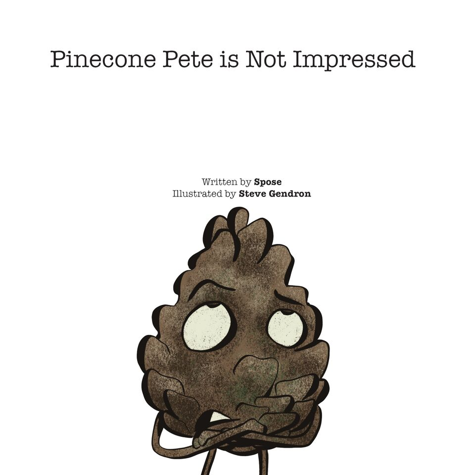 Spose Pinecone Pete Is Not Impressed Illustrated By Steve Gendron