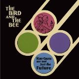 The Bird & The Bee Ray Guns Are Not Just The Future 2xlp 140g Blue Vinyl 10th Anniversary Edition Rsd Exclusive 2019 Ltd. To 1500