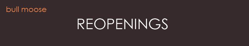 Reopenings Bull Moose
