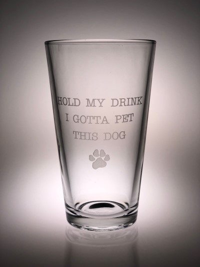 hollywood-feed-pint-glass-hold-my-drink-i-gotta-pet-this-dog