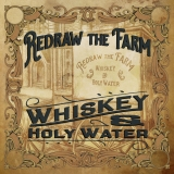 Redraw The Farm Whiskey & Holy Water