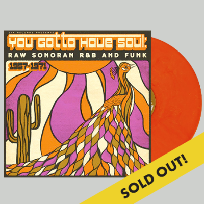 you-gotta-have-soul-raw-sonoran-rb-funk-1957-1971-arizona-sunset-color-vinyl-limited-to-250-zia-exclusive