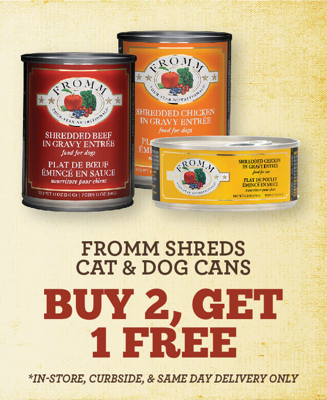 FROMM Shreds Cat & Dog Cans - Buy two, get one free.