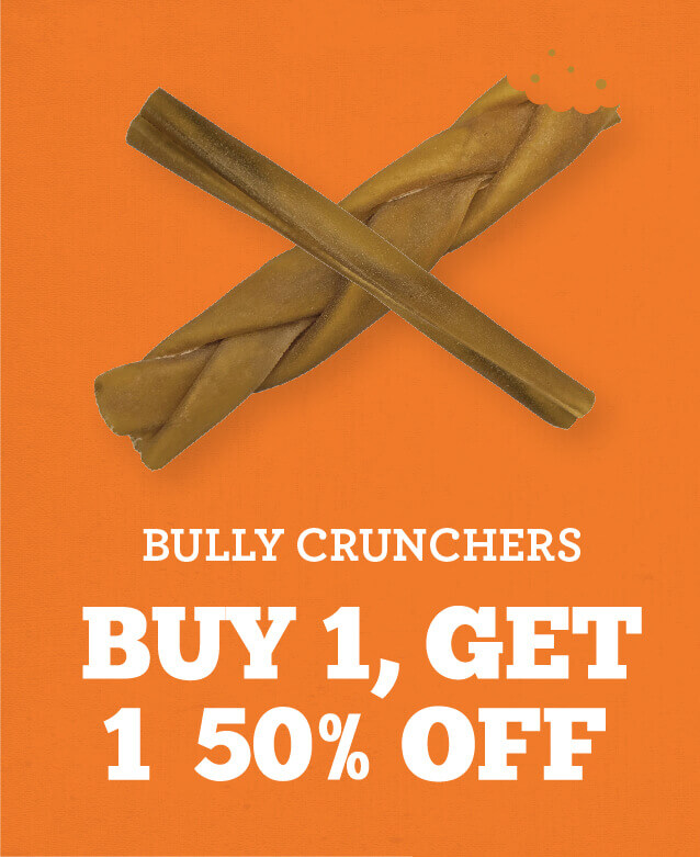 Buy one, get one half off Bully Crunchers